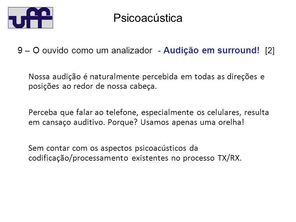 Psicoacústica 9 – O ouvido como um analizador - Audição em surround.