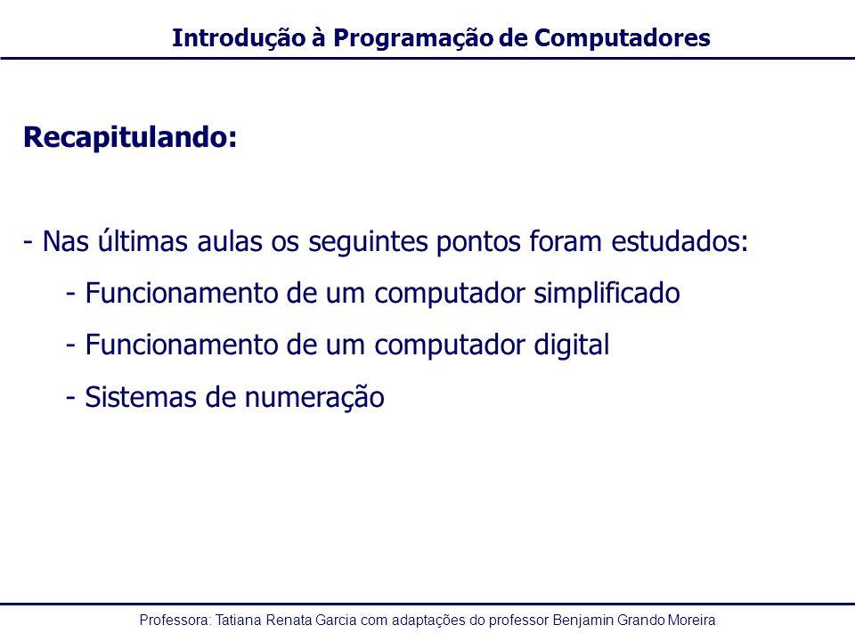 Professora: Tatiana Renata Garcia com adaptações do professor Benjamin Grando Moreira Introdução à Programação de Computadores Exemplos: X = 5 + 9 + 7 + 8 / 4 X = 5 + 9 + 7 + 2 X = 23 Y = 4/2 + rad(1 + 3 * 5) / 2 Y = 4/2 + rad(1 + 15) / 2 Y = 4/2 + rad(16) /2 Y = 4/2 + 4 /2 Y = 2 + 4/2 Y = 2 + 2 Y = 4