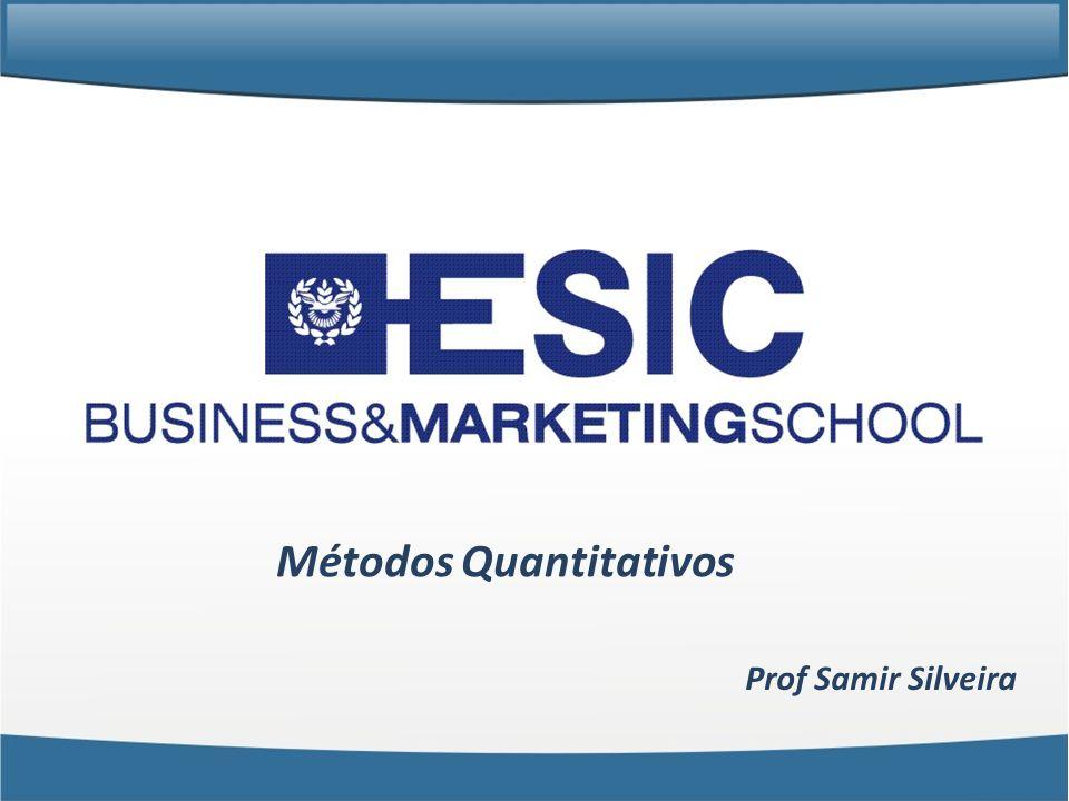 Métodos Quantitativos Prof Samir Silveira