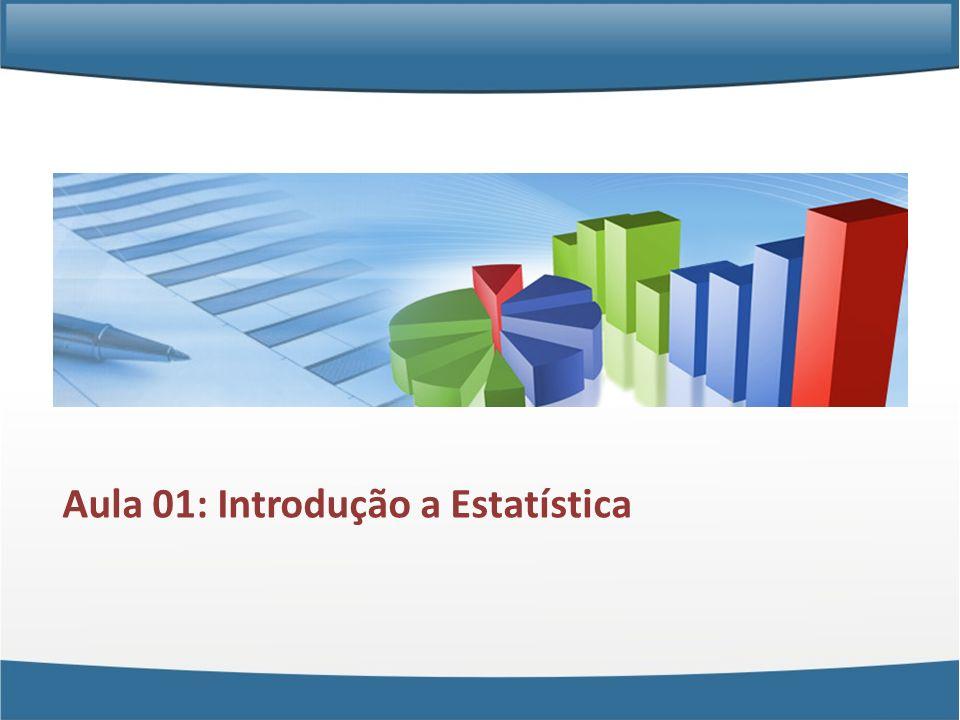 Aula 01: Introdução a Estatística