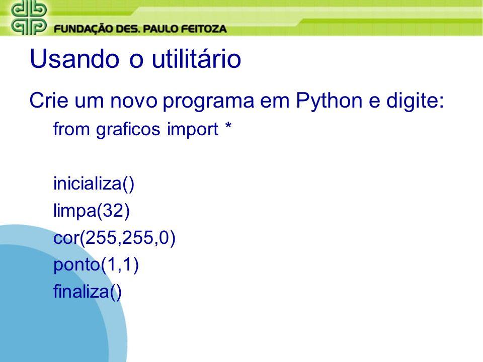 Usando o utilitário Crie um novo programa em Python e digite: from graficos import * inicializa() limpa(32) cor(255,255,0) ponto(1,1) finaliza()