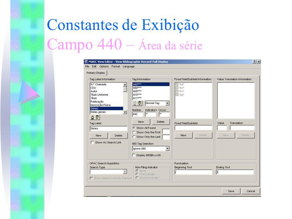 Constantes de Exibição Campo 440 – Área da série