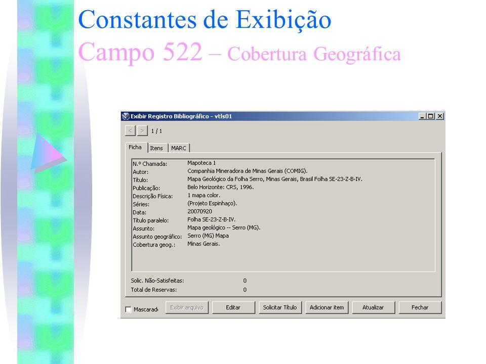 Constantes de Exibição Campo 522 – Cobertura Geográfica