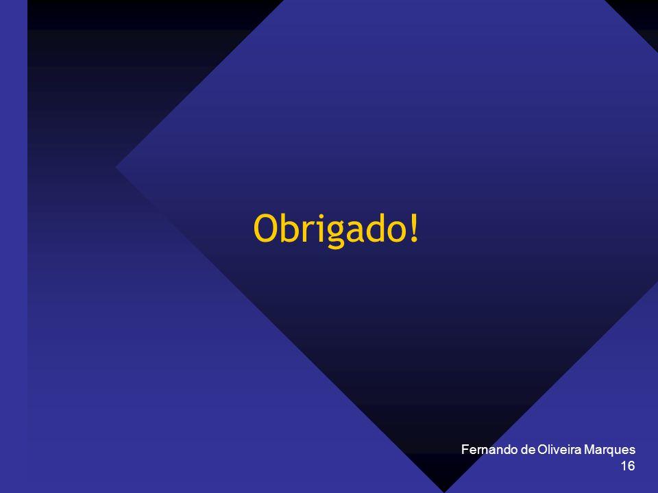 Fernando de Oliveira Marques 16 Obrigado!