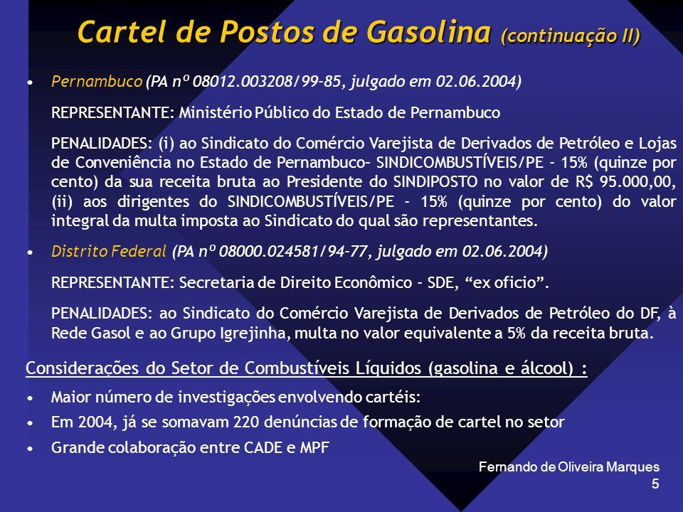 Fernando de Oliveira Marques 5 Cartel de Postos de Gasolina (continuação II) Pernambuco (PA nº 08012.003208/99-85, julgado em 02.06.2004) REPRESENTANT