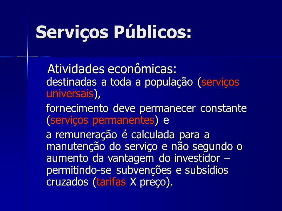 Serviços Públicos: Atividades econômicas: destinadas a toda a população (serviços universais), Atividades econômicas: destinadas a toda a população (s