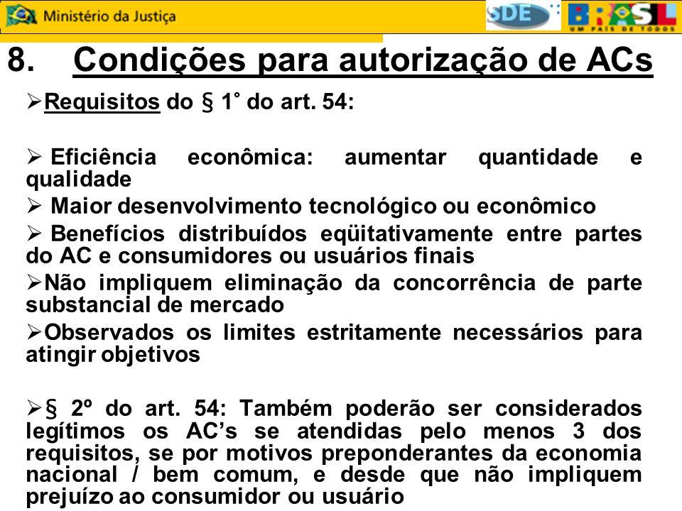 8. Condições para autorização de ACs Requisitos do § 1° do art.