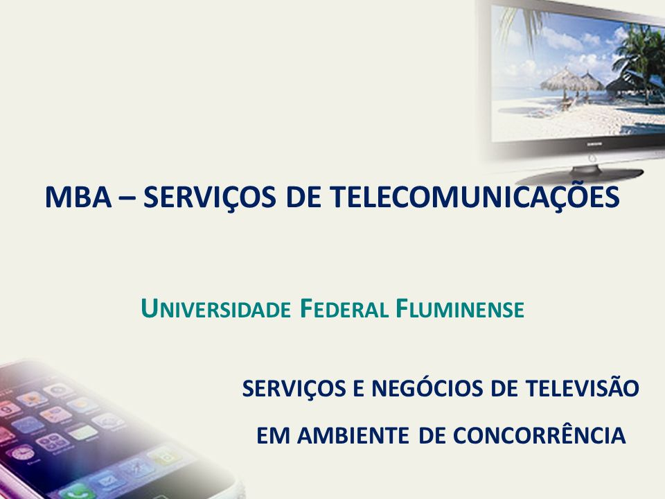 TV ABERTA ANALÓGICA Programação A FASE DE PROGRAMAÇÃO DEFINE UM DOS PAPÉIS DE MAIOR DESTAQUE NA CADEIA DE VALOR, O DA PROGRAMADORA DE TELEVISÃO.