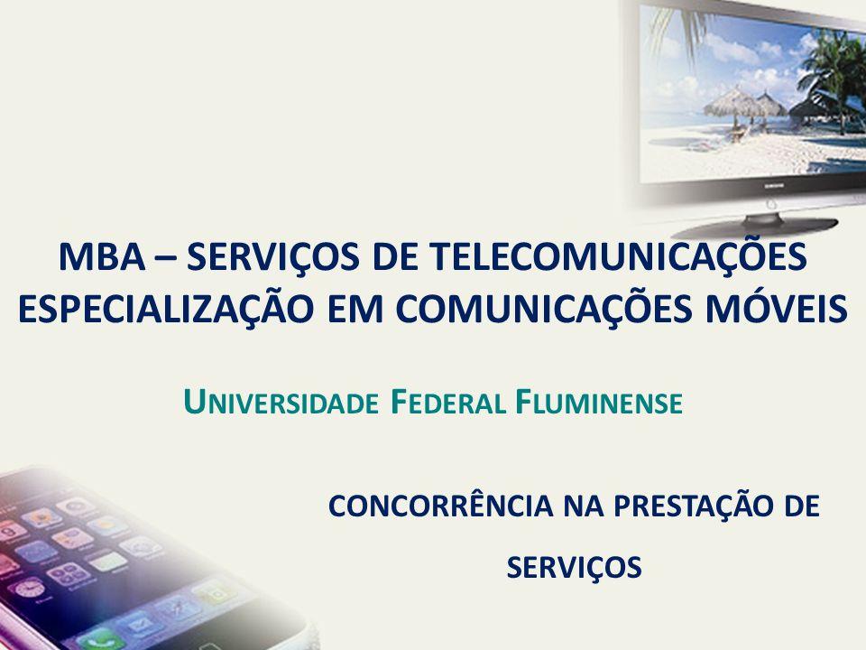 CONCORRÊNCIA NA PRESTAÇÃO DE SERVIÇOS MBA – SERVIÇOS DE TELECOMUNICAÇÕES ESPECIALIZAÇÃO EM COMUNICAÇÕES MÓVEIS U NIVERSIDADE F EDERAL F LUMINENSE