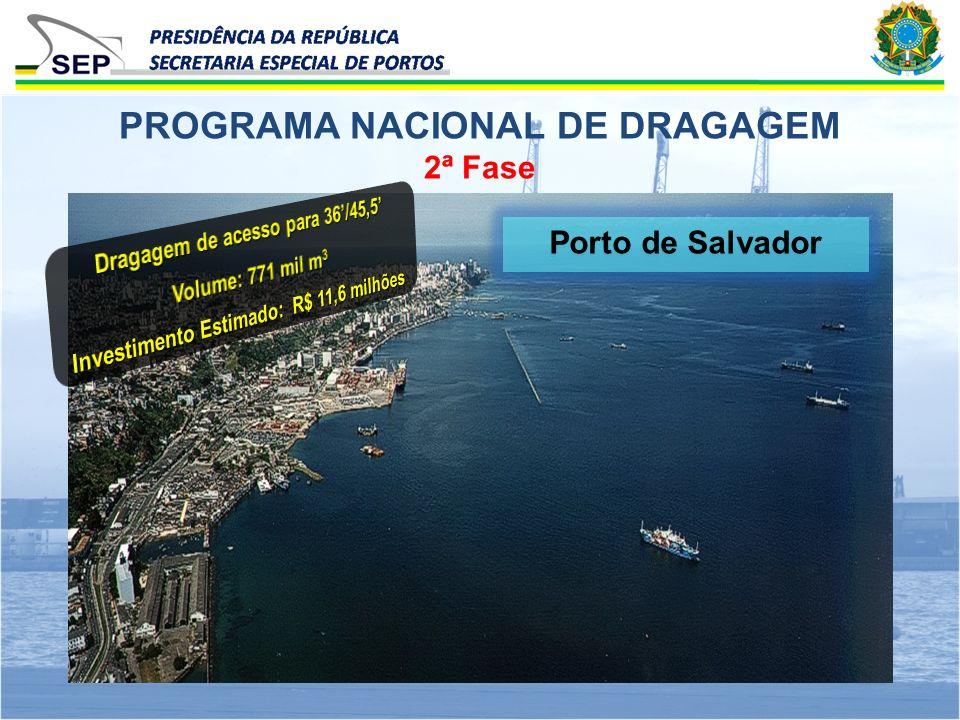 2ª Fase PROGRAMA NACIONAL DE DRAGAGEM Porto de Salvador