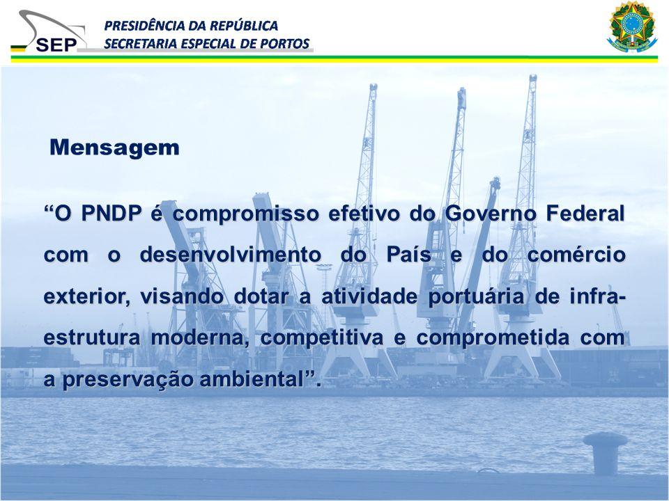 O PNDP é compromisso efetivo do Governo Federal com o desenvolvimento do País e do comércio exterior, visando dotar a atividade portuária de infra- es
