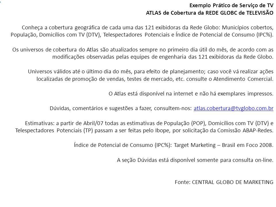 Exemplo Prático de Serviço de TV ATLAS de Cobertura da REDE GLOBC de TELEVISÃO Conheça a cobertura geográfica de cada uma das 121 exibidoras da Rede G