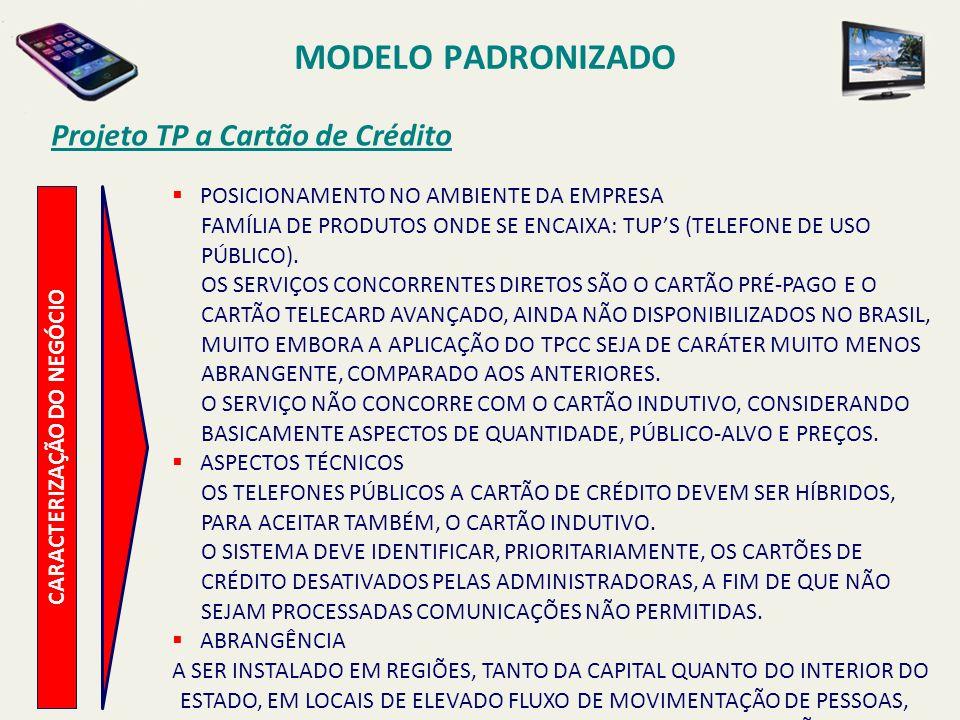 MODELO PADRONIZADO Projeto TP a Cartão de Crédito CARACTERIZAÇÃO DO NEGÓCIO