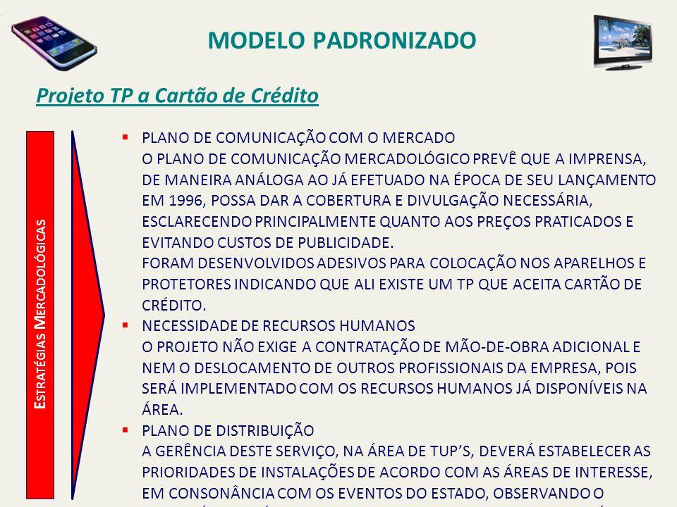 MODELO PADRONIZADO Projeto TP a Cartão de Crédito ESTUDO ECONÔMICO-FINANCEIRO PREMISSAS HORIZONTE DE ESTUDO = 5 ANOS.