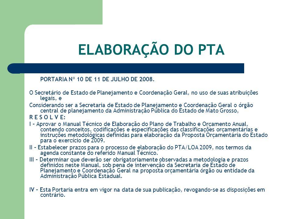 ELABORAÇÃO DO PTA PORTARIA Nº 10 DE 11 DE JULHO DE 2008. O Secretário de Estado de Planejamento e Coordenação Geral, no uso de suas atribuições legais