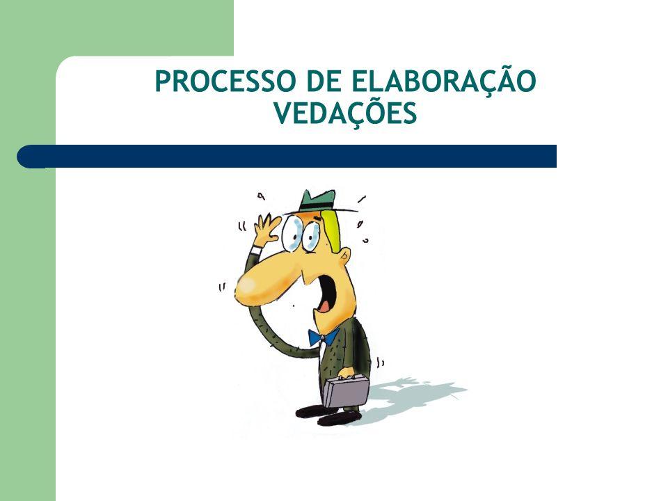 PROCESSO DE ELABORAÇÃO VEDAÇÕES