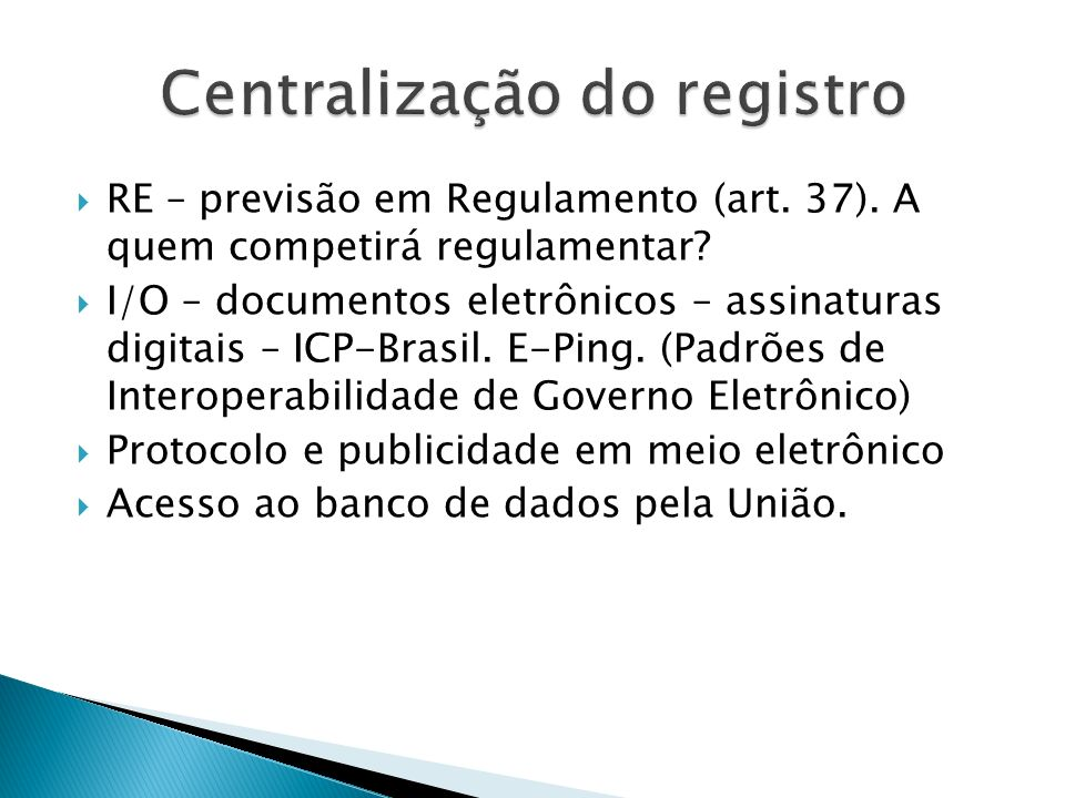 RE – previsão em Regulamento (art. 37). A quem competirá regulamentar? I/O – documentos eletrônicos – assinaturas digitais – ICP-Brasil. E-Ping. (Padr