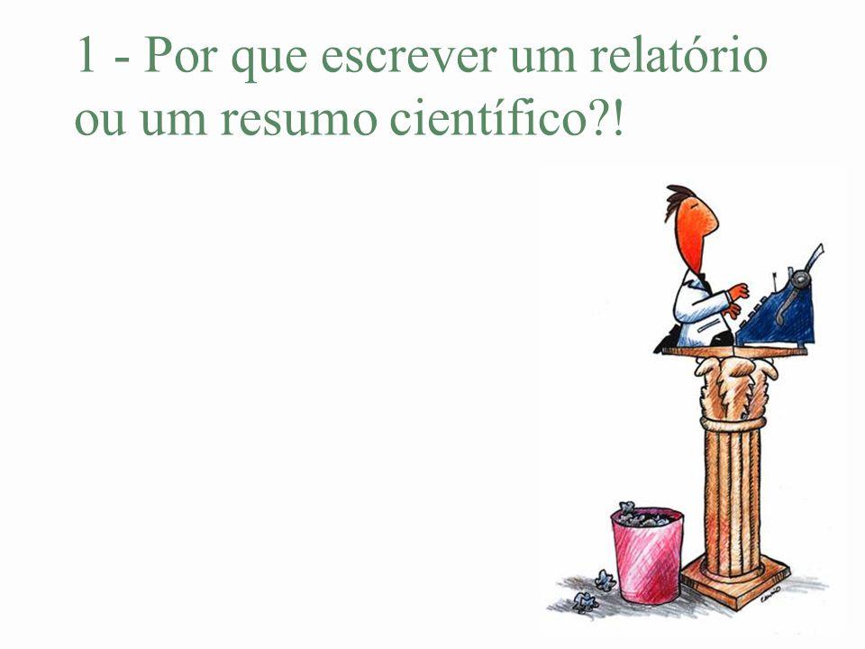 1 - Por que escrever um relatório ou um resumo científico?!