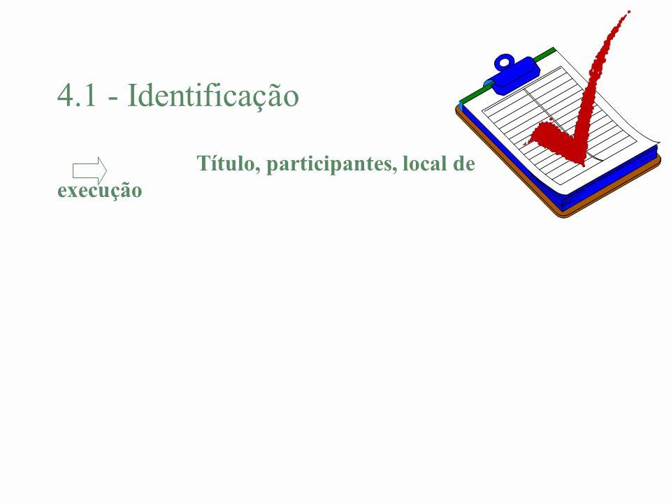 Título, participantes, local de execução 4.1 - Identificação