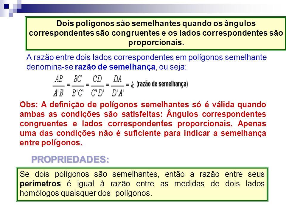 Dois polígonos são semelhantes quando os ângulos correspondentes são congruentes e os lados correspondentes são proporcionais. A razão entre dois lado