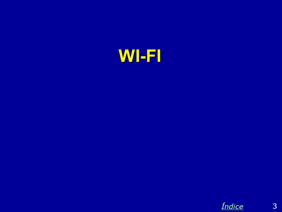 WI-FI 3 Índice