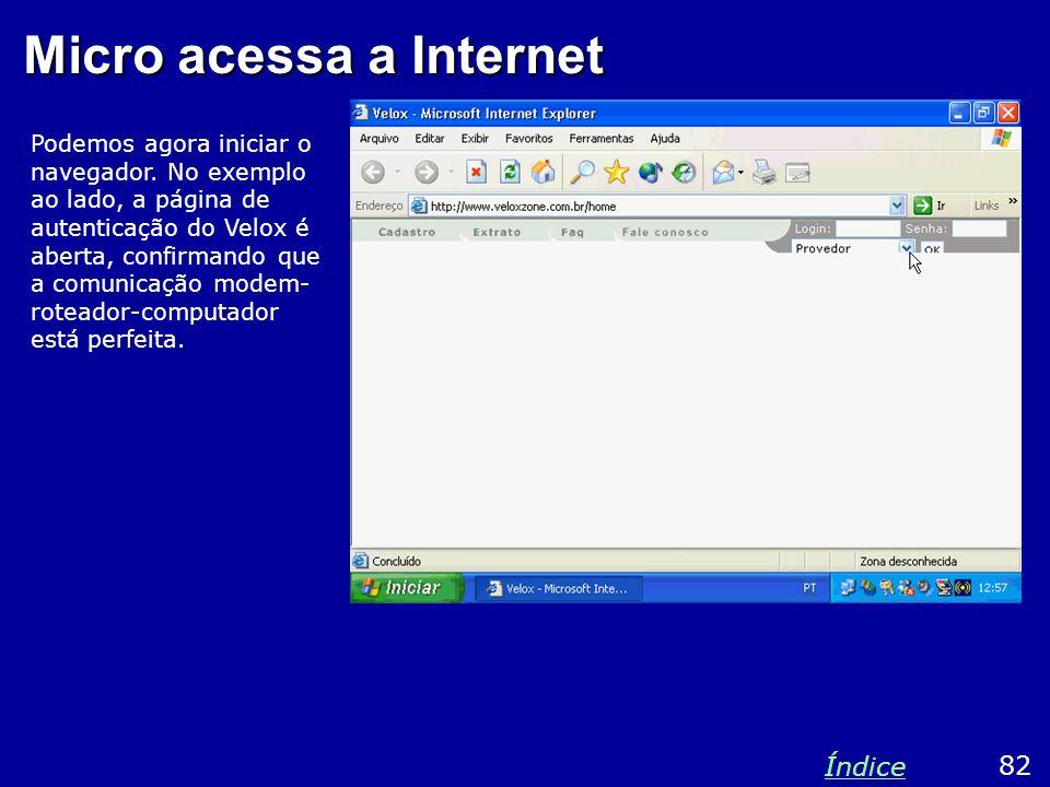 Micro acessa a Internet Podemos agora iniciar o navegador. No exemplo ao lado, a página de autenticação do Velox é aberta, confirmando que a comunicaç