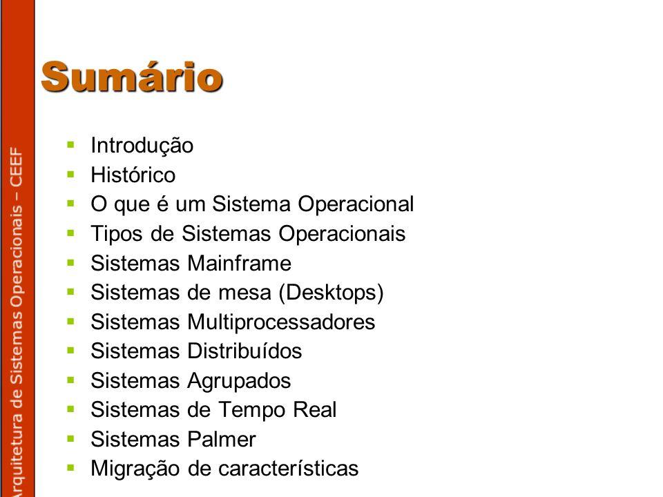 Interpretador de comandos (shell) O sistema operacional é o código executor de chamadas de sistema.