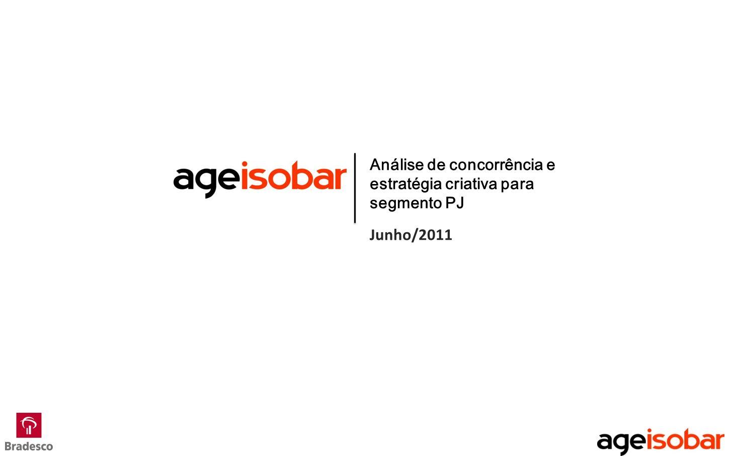 Análise de concorrência e estratégia criativa para segmento PJ Junho/2011