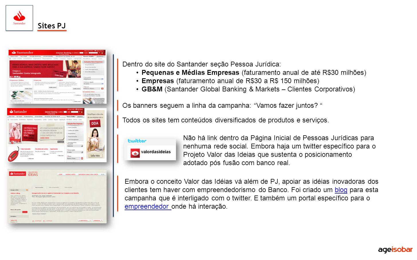 Dentro do site do Santander seção Pessoa Jurídica: Pequenas e Médias Empresas (faturamento anual de até R$30 milhões) Empresas (faturamento anual de R