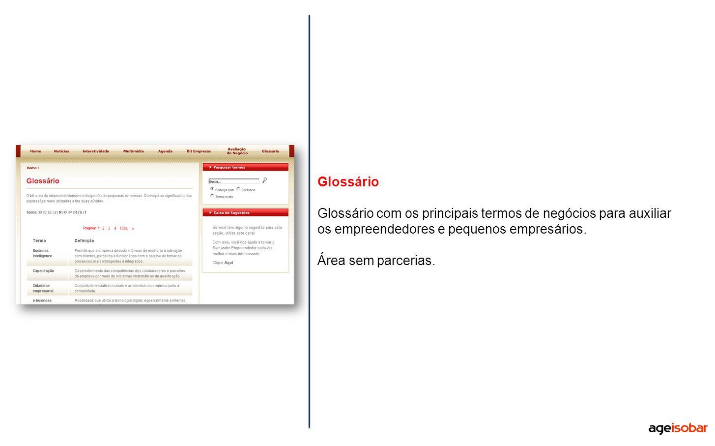 Glossário Glossário com os principais termos de negócios para auxiliar os empreendedores e pequenos empresários. Área sem parcerias.