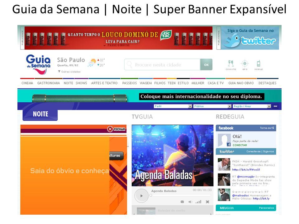 Guia da Semana | Noite | Super Banner Expansível