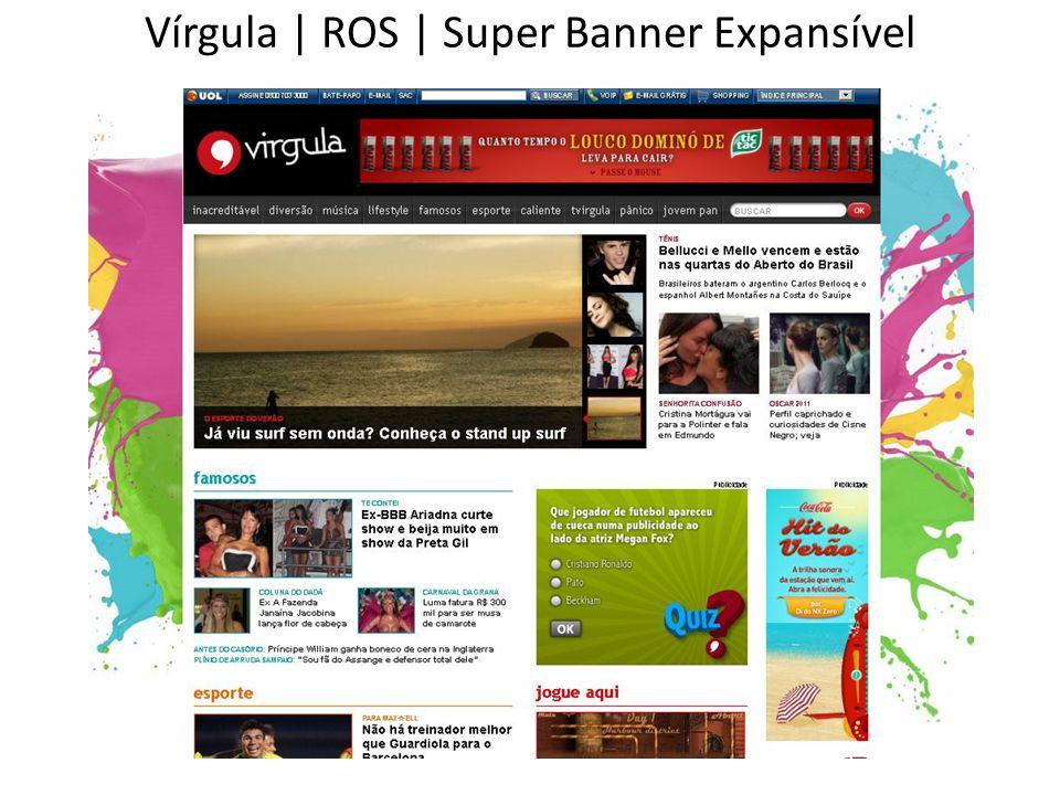 Vírgula | ROS | Super Banner Expansível