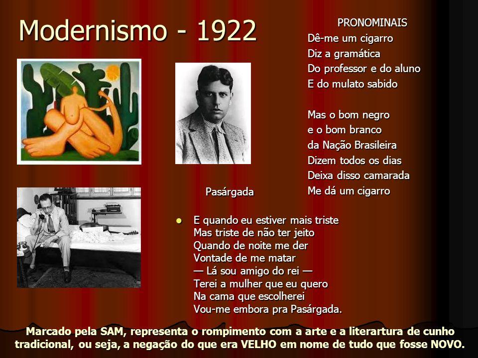 Modernismo de 1922 Macunaíma Dizem que um professor naturalmente alemão andou falando por aí por causa da perna só da Ursa Maior que ela é o saci...