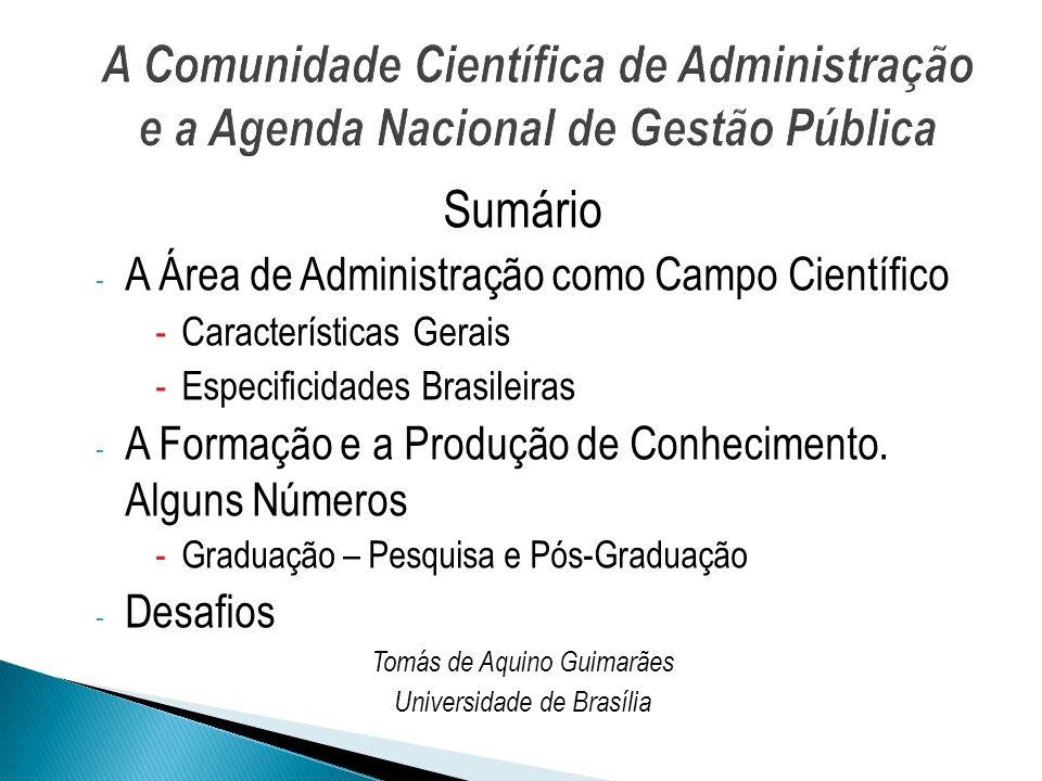 Sumário - A Área de Administração como Campo Científico -Características Gerais -Especificidades Brasileiras - A Formação e a Produção de Conhecimento