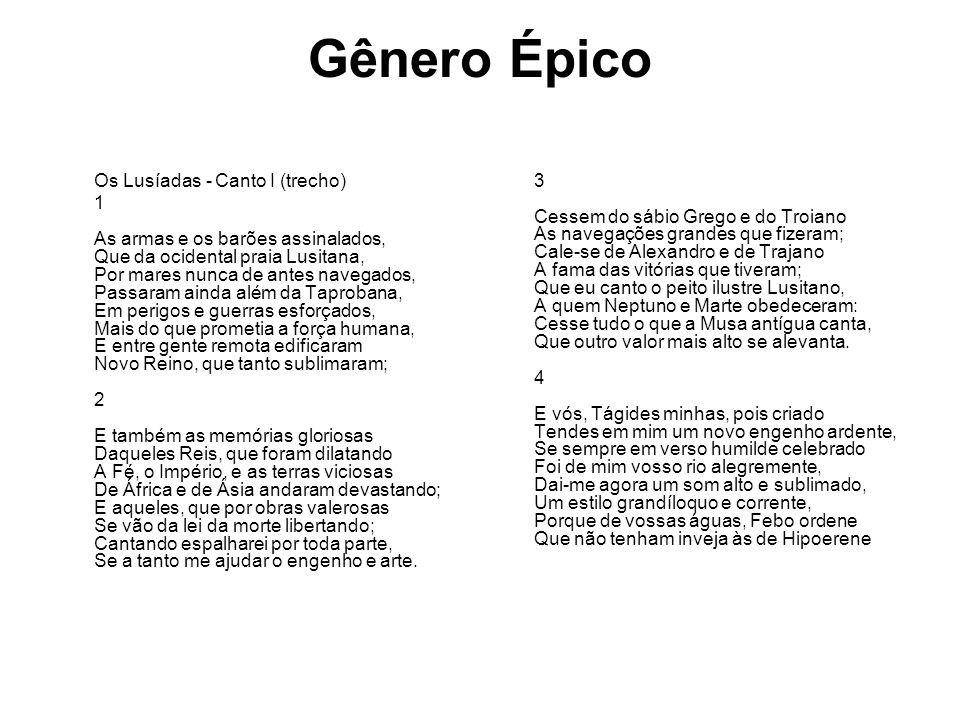 Gênero Épico A palavra epopéia vem do grego épos, verso+ poieô, faço e se refere à narrativa em forma de versos, de um fato grandioso e maravilhoso que interessa a um povo.