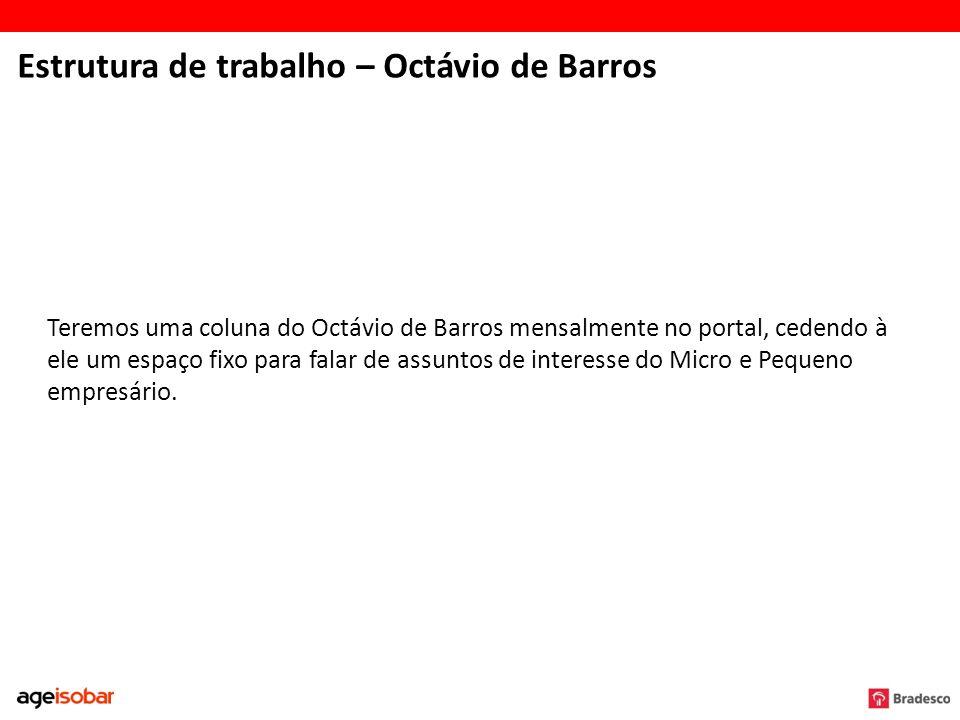 Estrutura de trabalho – Octávio de Barros Teremos uma coluna do Octávio de Barros mensalmente no portal, cedendo à ele um espaço fixo para falar de as
