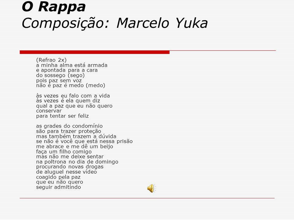 Minha Alma (A Paz Que Eu Nao Quero) O Rappa Composição: Marcelo Yuka (Refrao 2x) a minha alma está armada e apontada para a cara do sossego (sego) poi