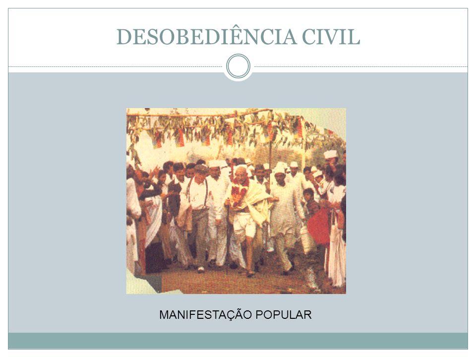 DESOBEDIÊNCIA CIVIL MANIFESTAÇÃO POPULAR