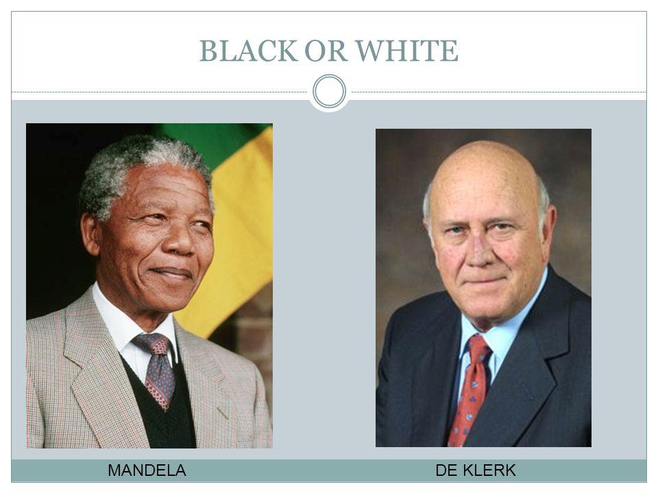 BLACK OR WHITE MANDELA DE KLERK
