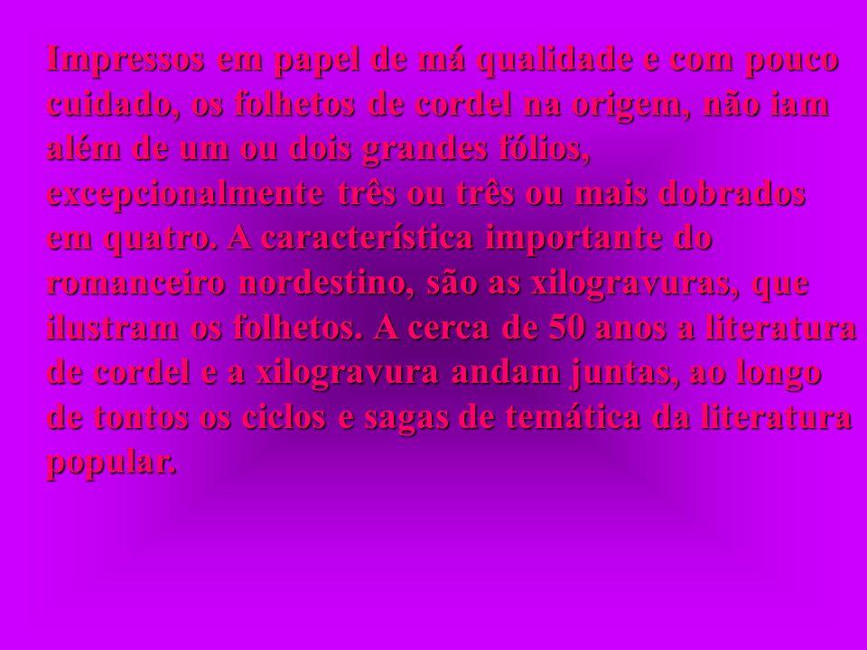 * Produção e Comercialização: * Produção e Comercialização: A comercialização dos folhetos se faz em mercados, feiras, romarias e frentes de trabalho,