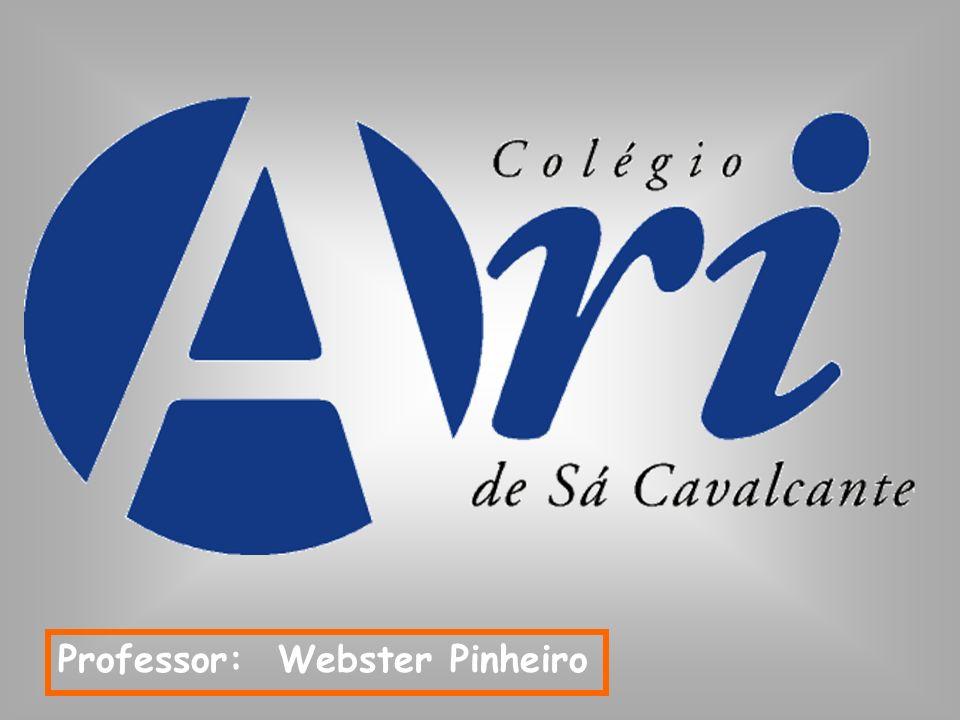 Professor: Webster Pinheiro