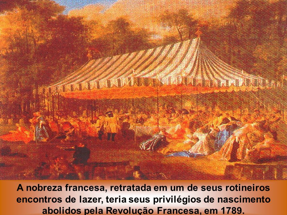 A nobreza francesa, retratada em um de seus rotineiros encontros de lazer, teria seus privilégios de nascimento abolidos pela Revolução Francesa, em 1