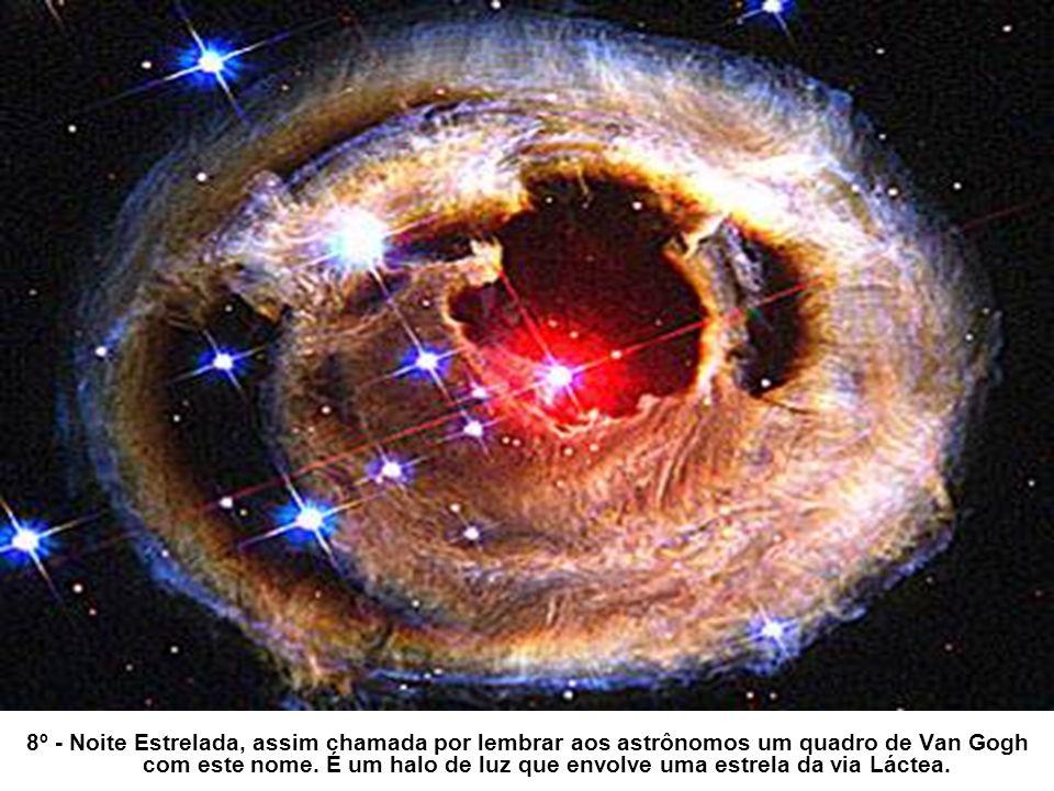 8º - Noite Estrelada, assim chamada por lembrar aos astrônomos um quadro de Van Gogh com este nome.