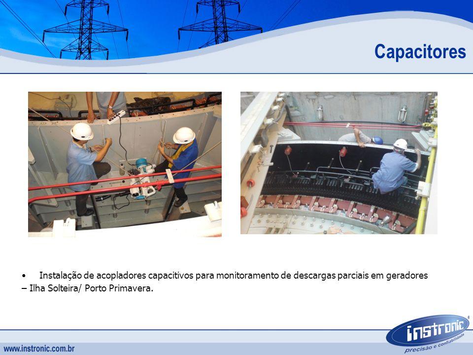Capacitores Instalação de acopladores capacitivos para monitoramento de descargas parciais em geradores – Ilha Solteira/ Porto Primavera.