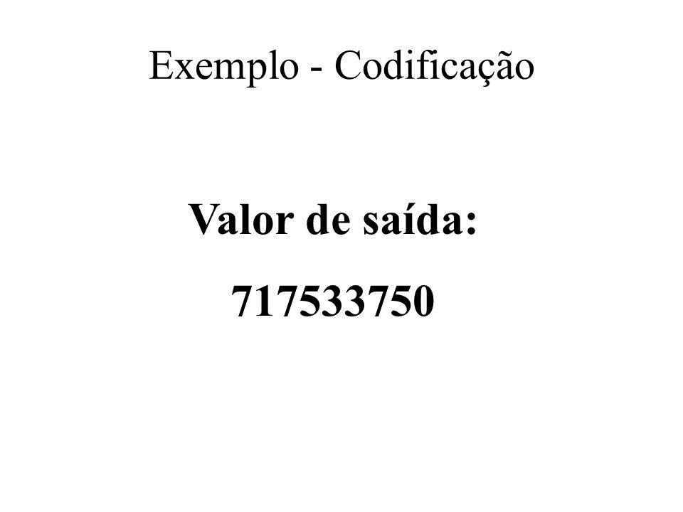 Valor de saída: 717533750 Exemplo - Codificação