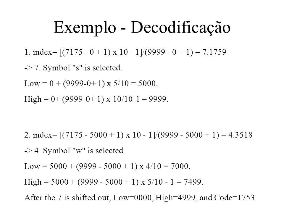 1. index= [(7175 - 0 + 1) x 10 - 1]/(9999 - 0 + 1) = 7.1759 -> 7. Symbol