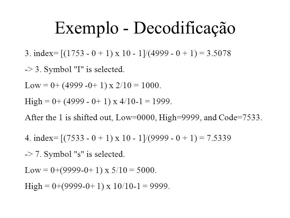 3. index= [(1753 - 0 + 1) x 10 - 1]/(4999 - 0 + 1) = 3.5078 -> 3. Symbol