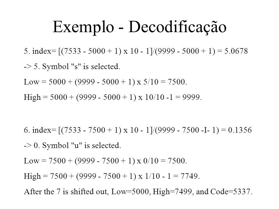 5. index= [(7533 - 5000 + 1) x 10 - 1]/(9999 - 5000 + 1) = 5.0678 -> 5. Symbol
