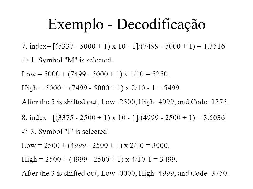7. index= [(5337 - 5000 + 1) x 10 - 1]/(7499 - 5000 + 1) = 1.3516 -> 1. Symbol