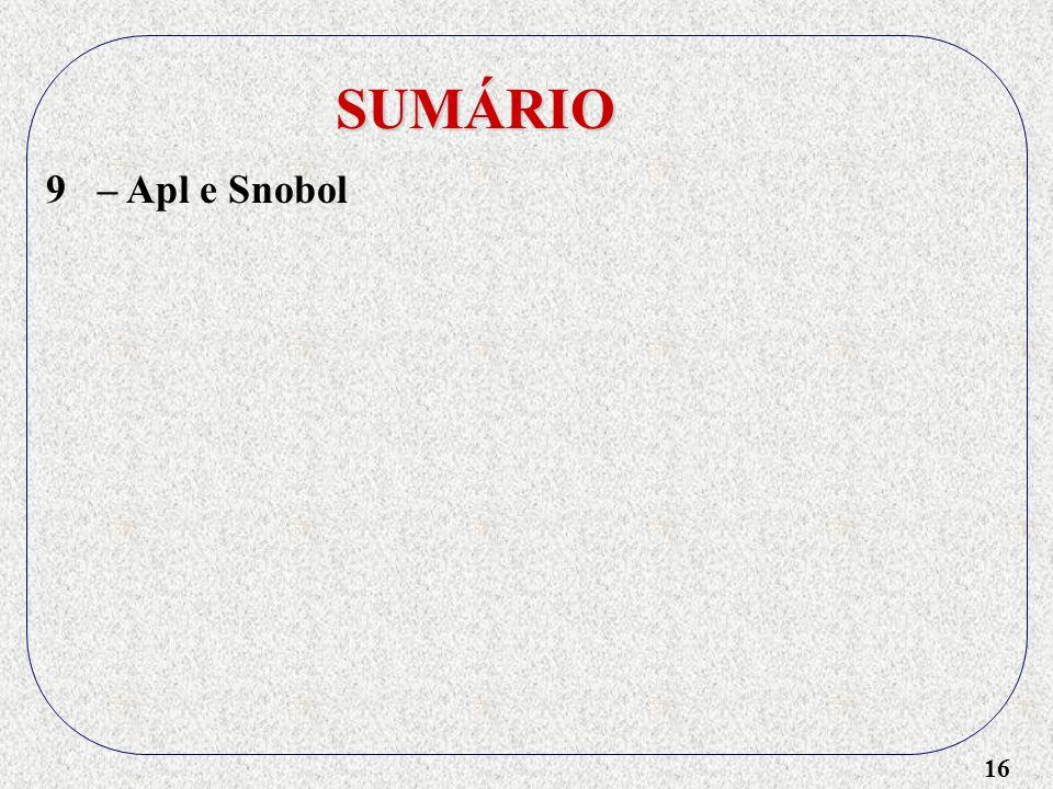 16 SUMÁRIO 9 – Apl e Snobol